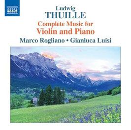 Ludwig Thuille: Complete Music for Violin and Piano (Naxos)