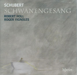 Franz Schubert: Schwanengesang (Hyperion)
