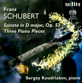 Franz Schubert: Sonata in D major Op. 53, Three Piano Pieces (SACD, Audite)