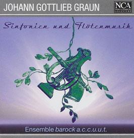 Johann Gottlieb Graun: Sinfonien und Flötenmusik (NCA)