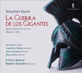 Sebastián Duron: La Guerra de los Gigantes, Opéra escénica en un acto, Madrid 1702 (Pan Classics)