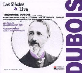 Théodore Dubois: Concerto pour piano no. 2, Ouverture de Frithiof, Dixtuor (Musicales Actes Sud)