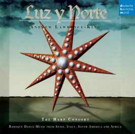 Luz y Norte, Baroque Dance Music from Spain, Italy, South America & Africa (Deutsche Harmonia Mundi)