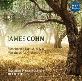 James Cohn: Symphonies Nos. 3, 4 & 8, Miniatures for Orchestra (MSR Classics)