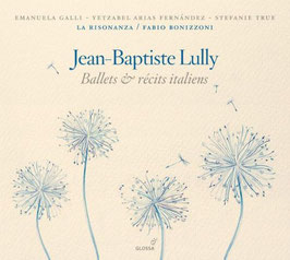 Jean-Baptiste Lully: Ballets & récits italiens (Glossa)