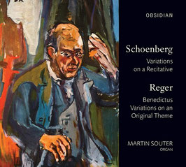 Arnold Schönberg: Variations on a Recitative, Reger: Benedictus, Varitations on an Original Theme (Obsidian)