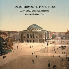 Danish Romantic Piano Trios: Gade, Lange-Müller, Langgaard (DaCapo)