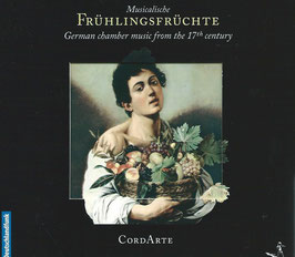 Musicalische Frühlingsfrüchte, German chamber music from the 17th century (Pan Classics)