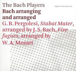 Johann Sebastian Bach, Giovanni Battista Pergolesi: Bach arranging and arranged (Hyphen Press Music)