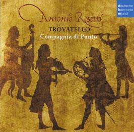 Antonio Rosetti: Trovatello (Deutsche Harmonia Mundi)