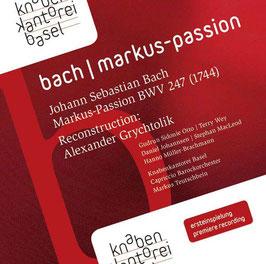 Johann Sebastian Bach: Markus-Passion BWV 247, reconstruction Alexander Grychtolik (2CD, Rondeau)