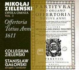 Mikolaj Zielenski: Opera Omnia vol. 3, Offertoria Totius Anni 1611 (Dux)