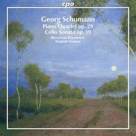 Georg Schumann: Piano Quartet op. 29, Cello Sonata op. 19 (CPO)