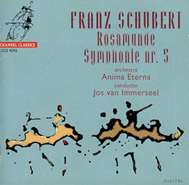 Franz Schubert: Rosamunde, Symphonie nr. 5 (Channel Classics)