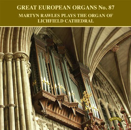 Great European Organs no. 87, Martin Rawles plays the Organ of Lichfield Cathedral (Priory)