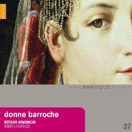 Donne barroche, Women composers from the baroque period; Jacquet de la Guerre, Strozzi, Bembo, Badalla, Leonarda, Meda (Naïve)