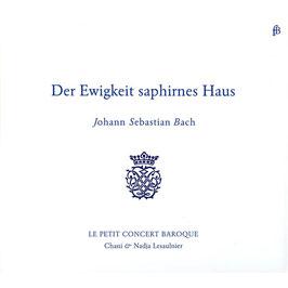 Johann Sebastian Bach: Der Ewigkeit saphirnes Haus (Fra Bernardo)