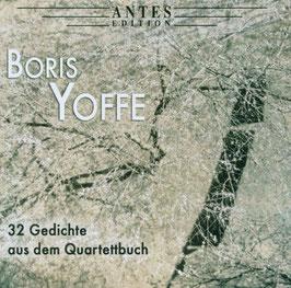 Boris Yoffe: 32 Gedichte aus dem Quartettbuch (Antes)
