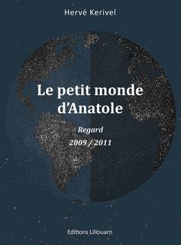 Le petit monde d'Anatole Regard -2009/2012*