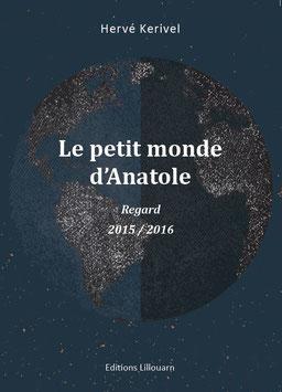 Le petit monde d'Anatole Regard -2015 / 2016