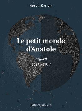 Le petit monde d'Anatole Regard -2013 / 2014