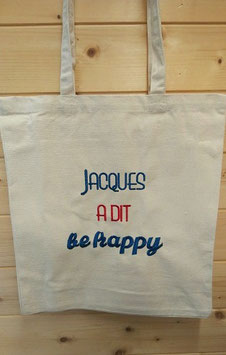 Tote bag jacques a dit be happy