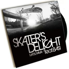 """""""7inch"""" Skater's Delight - Matsuyama Feat. BASI"""