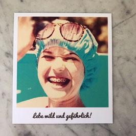"""Fotokarte """"lebe wild und gefährlich"""""""