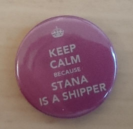 "Button ""Keep Calm Because Stana Is A Shipper"""