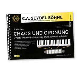 Zwischen Chaos und Ordnung - Praktische  Harmonielehr für Blues Harmonica-Spieler