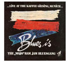 "LP THE ""MOJO"" RAM JAM BLUESGANG  ""Blues is…"""