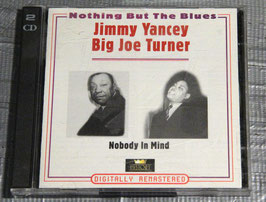 Jimmy Yancey / Big Joe Turner  Nobody In Mind  (2 CDs)