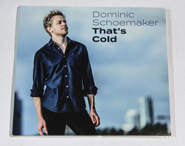 Domenic Shoemaker - That's Cold 2018