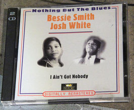 Bessie Smith / Josh White - I Ain't Got Nobody (2 CDs)