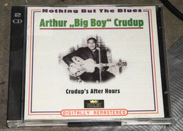 "Arthur ""Big Boy"" Crudup - Crudup's After Hours  (2 CDs)"