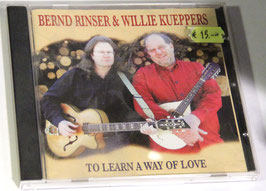 Bernd Rinser & Willie Küppers - To Learn A Way Of Love