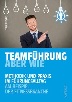 Teamführung – Aber wie