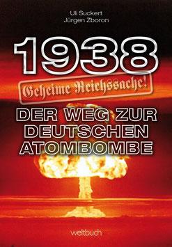 1938 – Geheime Reichssache: Der Weg zur deutschen Atombombe
