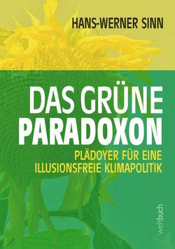 Das grüne Paradoxon – Plädoyer für eine illussionsfreie Klimapolitik