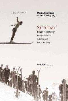 Sichtbar. Eugen Heimhuber: Fotografien am Arlberg und Hochtannberg