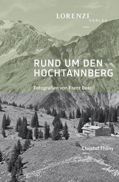 Rund um den Hochtannberg. Fotografien von Franz Beer
