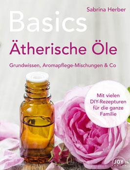 Ätherische Öle - Grundwissen, Aromapflege-Mischungen & Co.