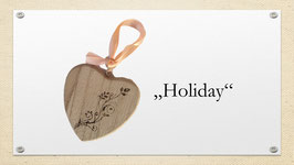"Holz-Herz ""Holiday"""