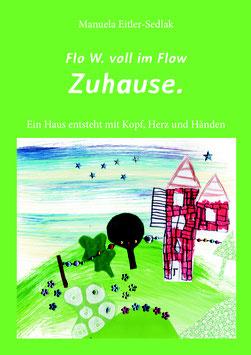 """Buch """"Flo W. voll im Flow - ZUHAUSE."""""""
