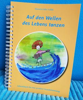 """Buch """"Auf den Wellen des Lebens tanzen"""" - Arbeitsbuch für eine positive Grundstimmung"""