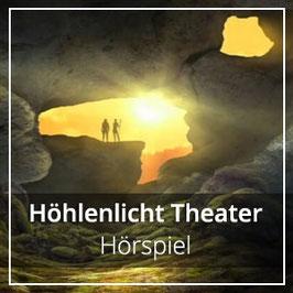 Höhlenlicht Theater - Hörspiel