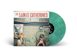 """The Sainte Catherines """"Fire Works"""""""