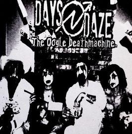 """Days N Daze """"The Oogle Deathmachine"""" Vinyl"""
