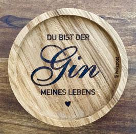 """Untersetzer """"Gin meines Lebens"""""""