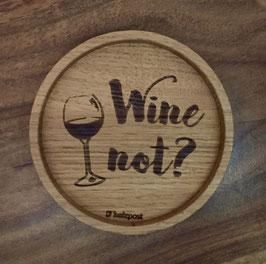"""Untersetzer """"Wine not?"""""""